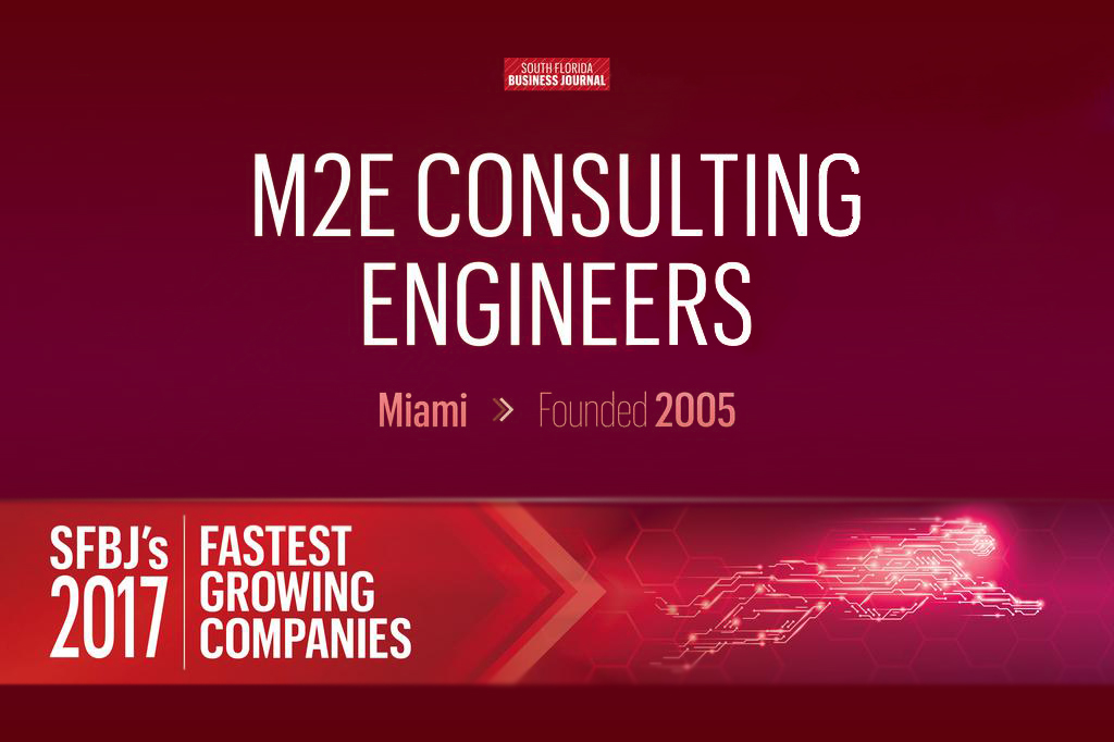 2017 South Florida Business Journal Fastest Growing Companies - M2E Consulting Engineers