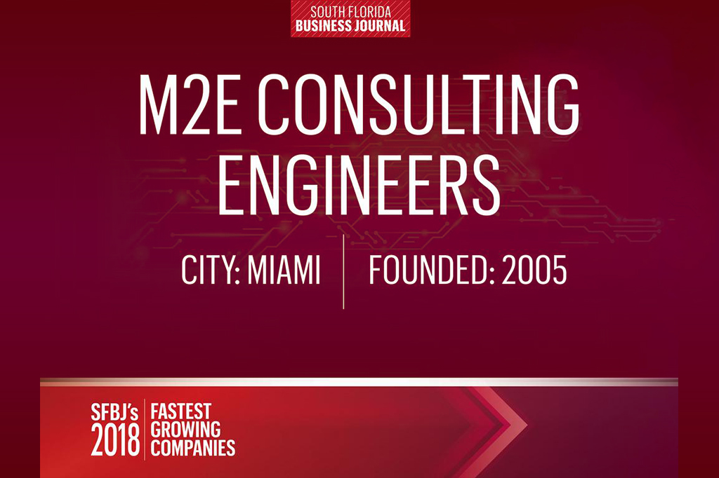 2018 South Florida Business Journal Fastest Growing Companies - M2E Consulting Engineers